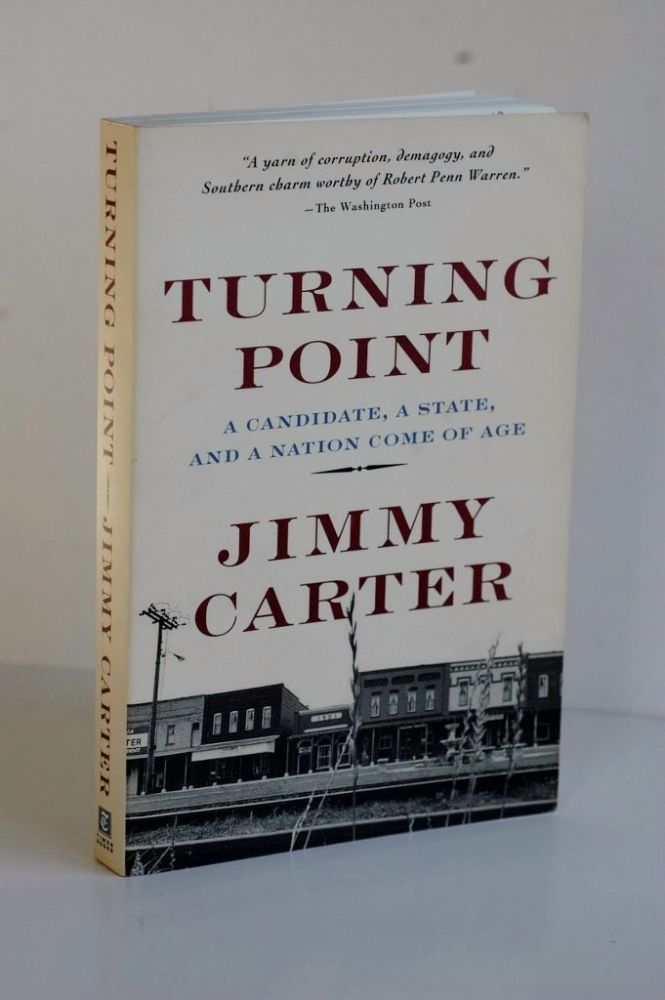 Turning Point A Candidate, A State, And A Nation Come Of Age. Jimmy Carter Turning Point.