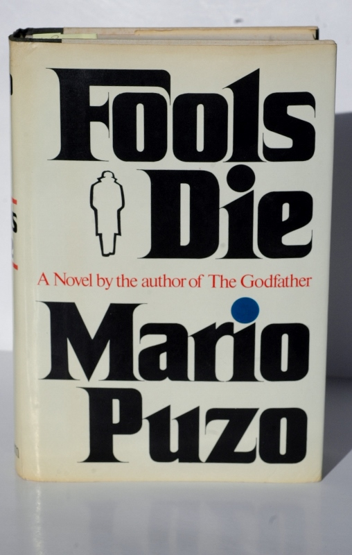 Fools Die a novel by the author of the godfather. Mario Puzo.