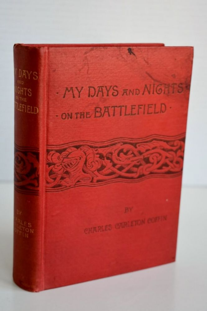 My Days and Nights on the Battlefield. Charles Carleton Coffin.