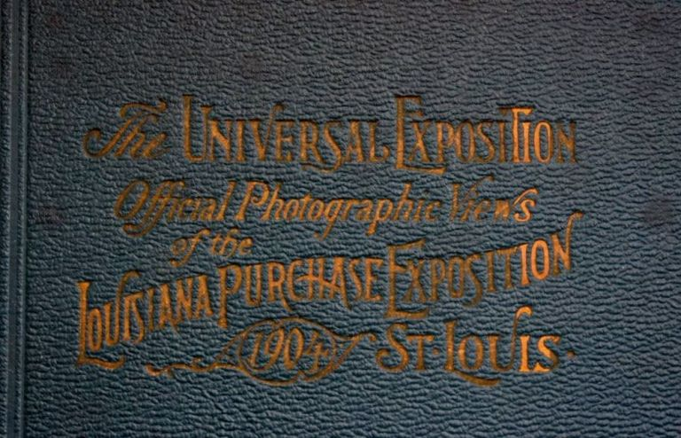 THE UNIVERSAL EXPOSITION, THE LOUISIANA PURCHASE EXPOSITION, ST. LOUIS, 1904. Frank G. Tyrrell.