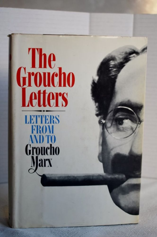 The Groucho Letters; letters from and to Groucho Marx. Marx Groucho.