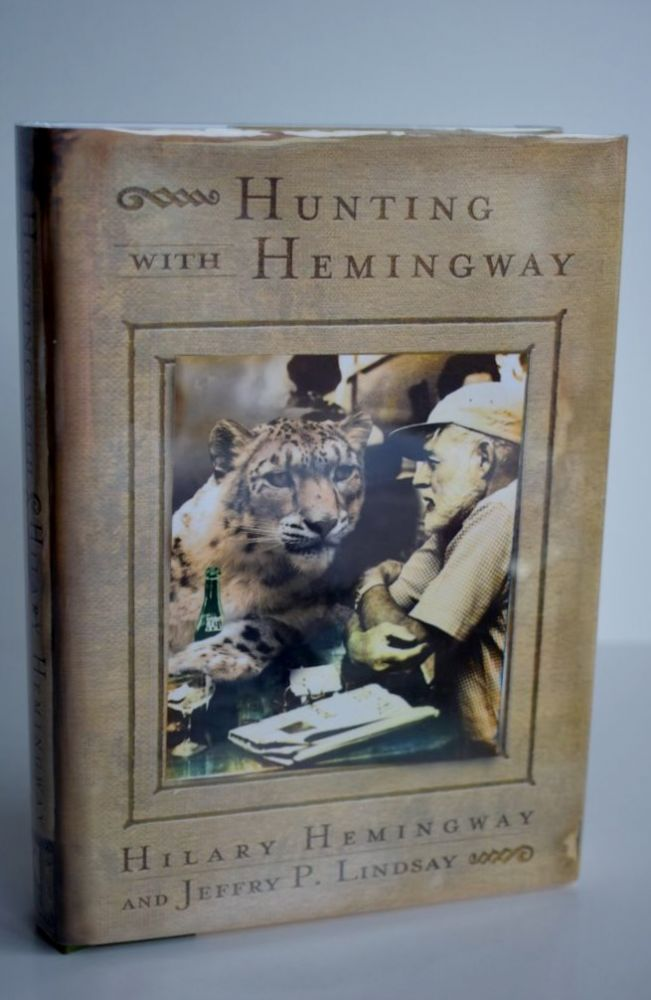 Hunting With Hemingway: Based On The Stories Of Leicester Hemingway. Hilary Hemingway / Jeffrey P. Lindsay.