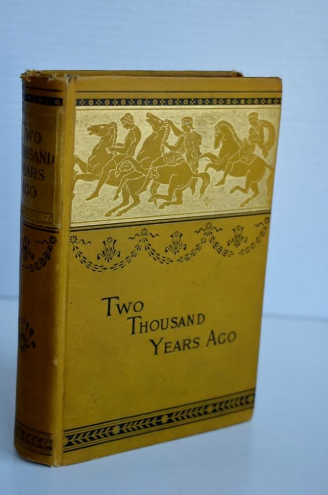 Two Thousand Years Ago or The Adventures Of a Roman Boy. Professor A. J. Church.