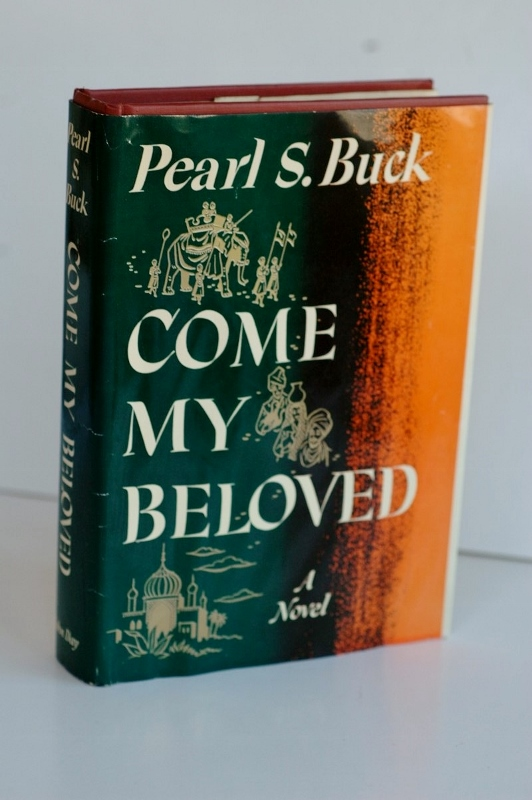 COME MY BELOVED. Pearl S. Buck.