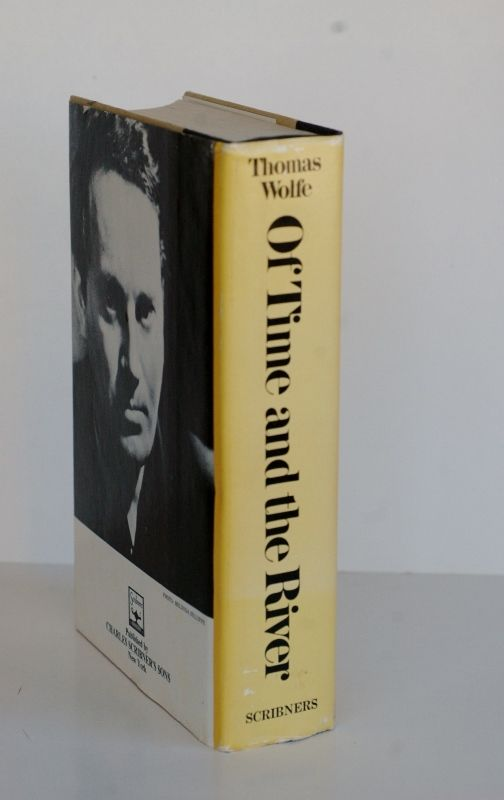 Of Time And The River - A Legend of Man's Hunger In His Youth. Thomas Wolfe.