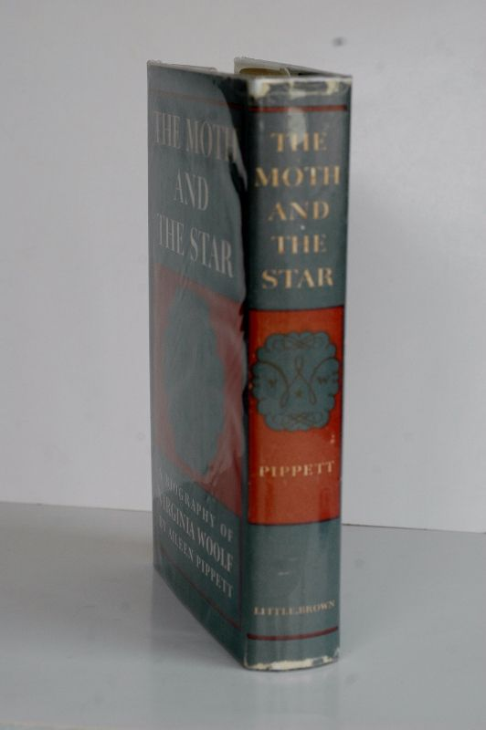 The Moth And The Star; - a biography of Virginia Woolf. Aileen Pippett.