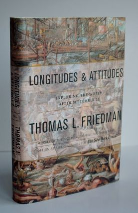 Longitudes And Attitudes Exploring The World After September 11. Thomas L. Friedman