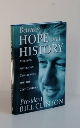Between Hope And History. William Jefferson Clinton