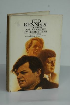 Ted Kennedy' Triumps and Tragedies