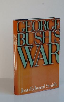George Bush's War. Jean Edward Smith