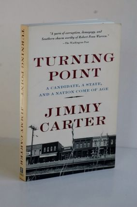 Turning Point A Candidate, A State, And A Nation Come Of Age. Jimmy Carter Turning Point