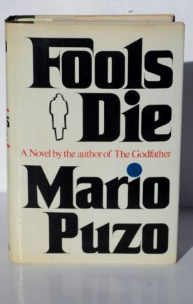 Fools Die a novel by the author of the godfather. Mario Puzo