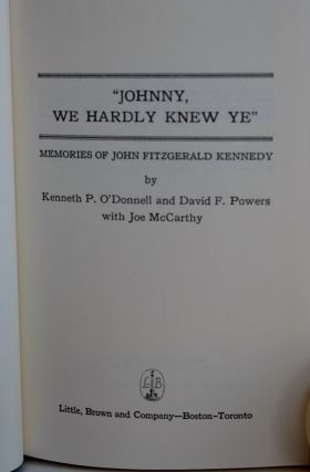 Johnny, We Hardly Knew You Memories Of John Fitzgerald Kennedy