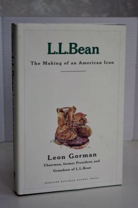 L.L. Bean: The Making Of An American Icon. Leon Gorman