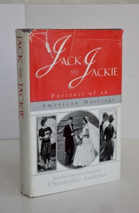 Jack And Jackie: Portrait Of An American Marriage Portrait of an American marriage....