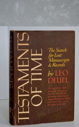 Testaments Of Time; The Search For Lost Manuscripts and Records. Leo Deuel