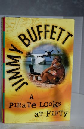 A Pirate Looks At Fifty. Jimmy Buffett