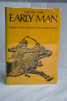 Early Man: Prehistory And The Civilizations Of The Ancient Near East the early civilizations....