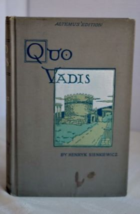 Quo Vadis: A Narrative Of The Time Of Nero. Henryk Sienkiewicz