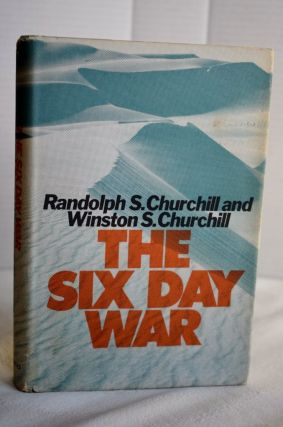 The Six Day War. Randolph S. Churchill And Winston S. Churchill