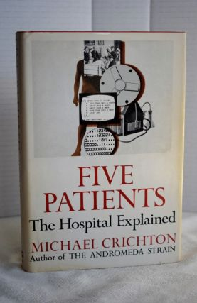 Five Patients: The Hospital Explained