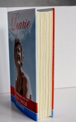 Dearie The remarkable life of Julia Child Dearie The remarkable life of Julia Child