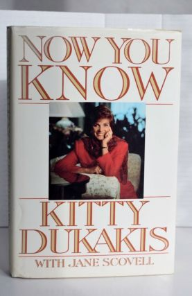 Now You Know. Kitty Dukakis / Jane Scovell