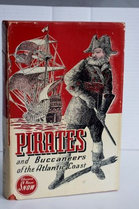 PIRATES and Buccaneers of the Atlantic Coast. Edward Rowe Snow