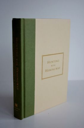 Hunting With Hemingway: Based On The Stories Of Leicester Hemingway