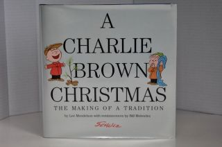 A Charlie Brown Christmas The Making of a Tradition. Lee Mendelson / Bill Melendez