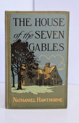 House Of The Seven Gables. Nathaniel Hawthorne