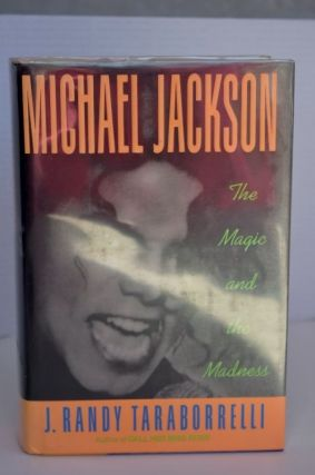 Michael Jackson the magic and the madness. J. Randy Taraborrelli