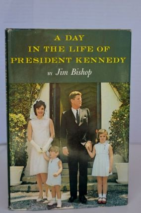 A Day In The Life Of President Kennedy. Bishop Jim