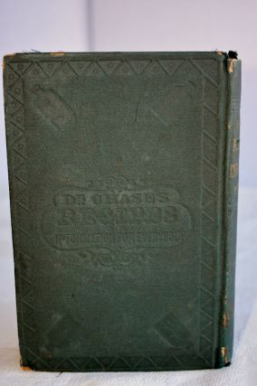 Dr. Chase's Recipes or Information For Everybody An Invaluable Collection of About Eight Hundred Recipes