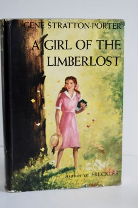 A Girl Of The Limberlost. Gene Stratton-Porter
