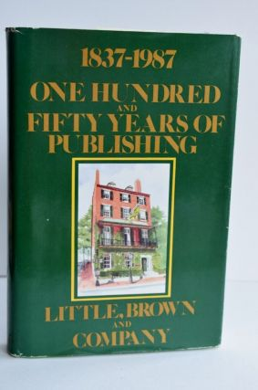 1837-1987 One Hundred And Fifty Years Of Publishing. Little Brown And Company