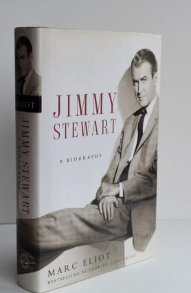 Marc Eliot Jimmy Stewart A biography. Marc Eliot