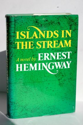 Islands In The Stream. Ernest Hemingway