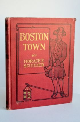 BOSTON TOWN. Horace E. Scudder