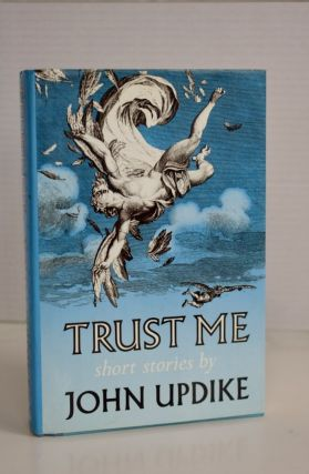 Trust Me Short Stories by John Updike. John Updike