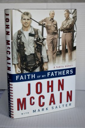 Faith Of My Fathers A Family Memoir Random House (1999. John McCain /...