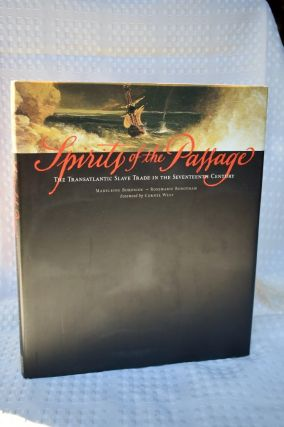 Spirits Of The Passage The Transatlantic slave trade in the seventeenth century. Rosemarie...