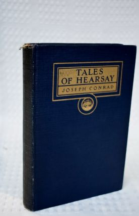 TALES OF HEARSAY, ROMANCE, THE ARROW OF GOLD, TWIX LAND AND SEA