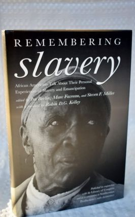 Remembering Slavery: African Americans Talk About Their Personal Experiences Of Slavery And...