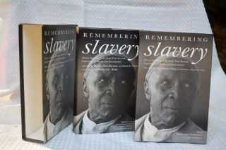 Remembering Slavery: African Americans Talk About Their Personal Experiences Of Slavery And Emancipation African Americans Talk About Their Personal Experiences of Slavery and Freedom