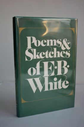 Poems And Sketches Of E.B. White. E B. White