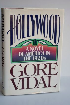 Hollywood: A Novel Of America In The 1920's A Novel of America in the 1920s. Gore Vidal