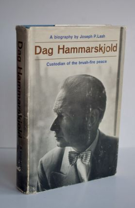Dag Hammarskjold, Custodian Of The Brushfire Peace. Joseph P. Lash