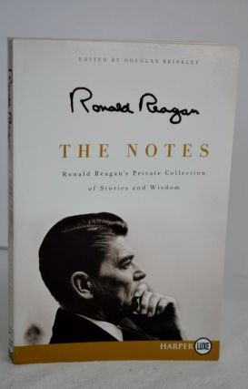 The Notes Ronald Reagan's Private Collection of Stories and Wisdom. Ronald Reagan