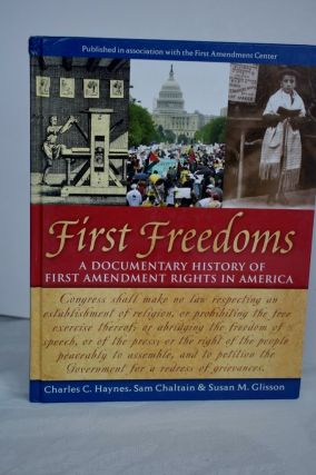 First Freedoms A Documentary History of First Amendment Rights in America. Sam Chaltain Charles...